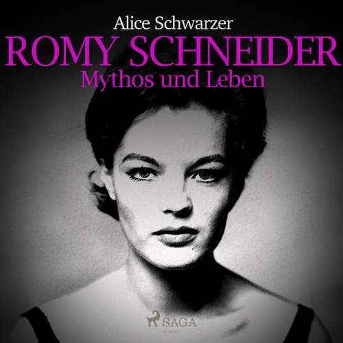 Romy Schneider - Mythos und Leben