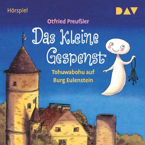 Hoerbuch Das kleine Gespenst - Tohuwabohu auf Burg Eulenstein - Otfried Preußler - Anna Thalbach