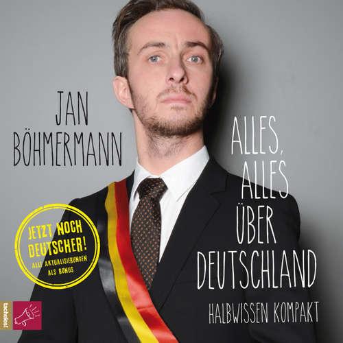 Hoerbuch Alles, alles über Deutschland - Jan Böhmermann - Jan Böhmermann