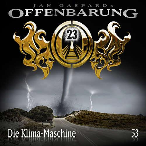 Hoerbuch Offenbarung 23, Folge 53: Die Klima-Maschine - Jan Gaspard - Helmut Krauss