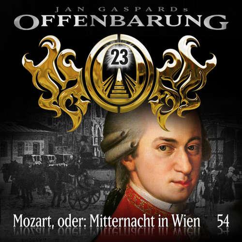 Hoerbuch Offenbarung 23, Folge 54: Mozart, oder: Mitternacht in Wien - Jan Gaspard - Alexander Turrek