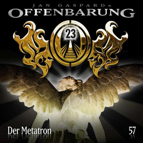 Hoerbuch Offenbarung 23, Folge 57: Der Metatron - Jan Gaspard - Helmut Krauss