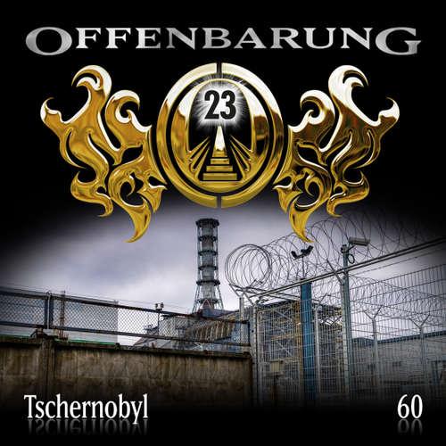 Hoerbuch Offenbarung 23, Folge 60: Tschernobyl - Catherine Fibonacci - Alexander Turrek