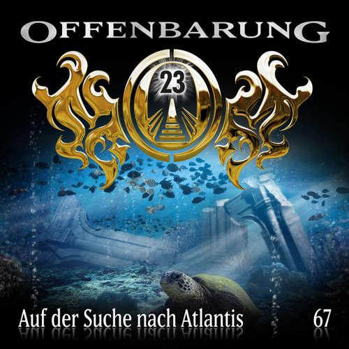 Hoerbuch Offenbarung 23, Folge 67: Auf der Suche nach Atlantis - Catherine Fibonacci - Alexander Turrek