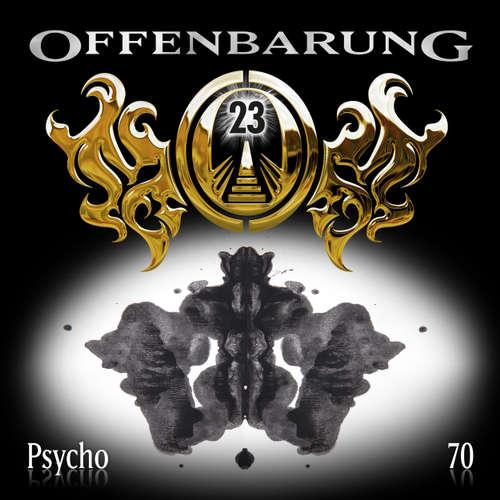 Hoerbuch Offenbarung 23, Folge 70: Psycho - Catherine Fibonacci - Helmut Krauss