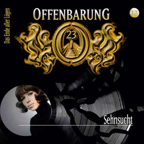 Hoerbuch Offenbarung 23, Folge 32: Sehnsucht - Lars Peter Lueg - Helmut Krauss