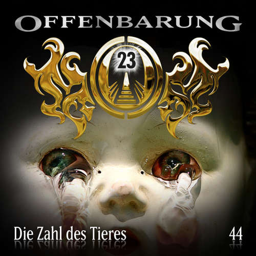 Hoerbuch Offenbarung 23, Folge 44: Die Zahl des Tieres - Jan Gaspard - Xavier Naidoo