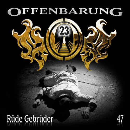 Hoerbuch Offenbarung 23, Folge 47: Rüde Gebrüder - Jan Gaspard - Helmut Krauss