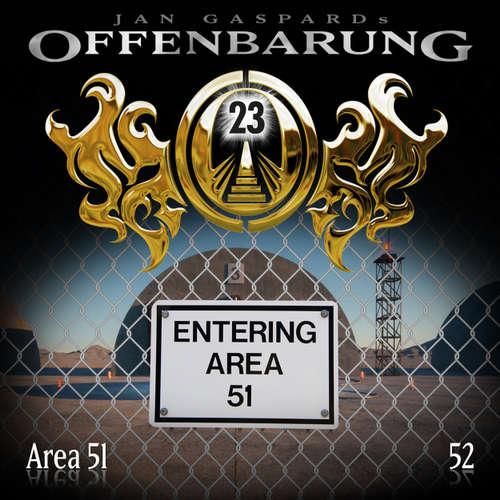 Hoerbuch Offenbarung 23, Folge 52: Area 51 - Jan Gaspard - Helmut Krauss