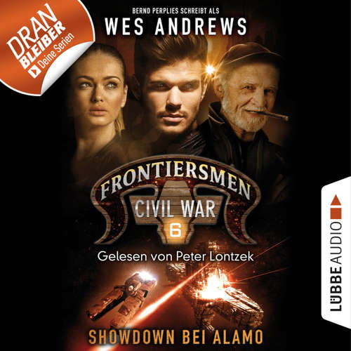 Hoerbuch Frontiersmen: Civil War, Folge 6: Showdown bei Alamo - Wes Andrews - Peter Lontzek
