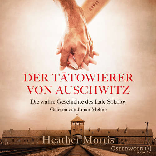 Der Tätowierer von Auschwitz - Die wahre Geschichte des Lale Sokolov