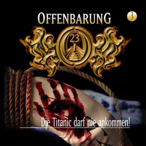 Hoerbuch Offenbarung 23, Folge 3: Die Titanic darf nie ankommen! - Jan Gaspard - Helmut Krauss