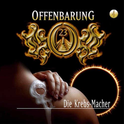Hoerbuch Offenbarung 23, Folge 4: Die Krebs-Macher - Jan Gaspard - Helmut Krauss