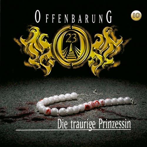 Hoerbuch Offenbarung 23, Folge 10: Die traurige Prinzessin - Jan Gaspard - Helmut Krauss