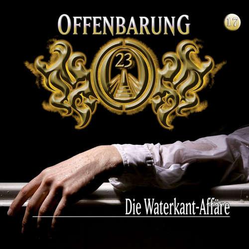 Hoerbuch Offenbarung 23, Folge 17: Die Waterkant-Affäre - Jan Gaspard - Helmut Krauss
