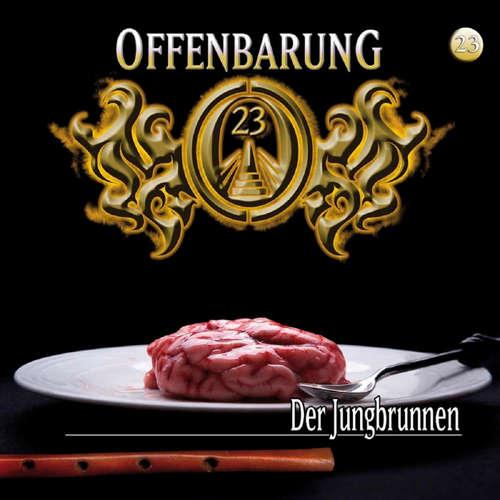 Hoerbuch Offenbarung 23, Folge 23: Der Jungbrunnen - Jan Gaspard - Till Hagen
