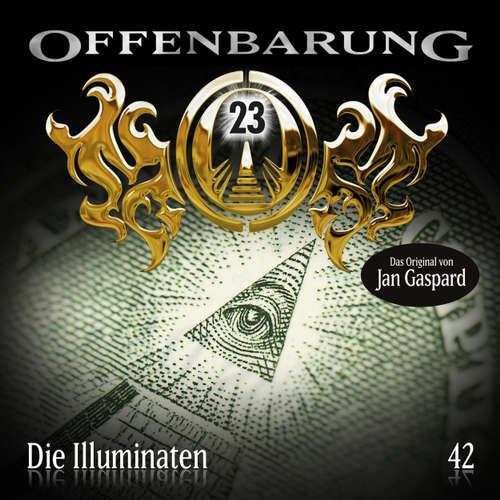 Hoerbuch Offenbarung 23, Folge 42: Die Illuminaten - Jan Gaspard - Xavier Naidoo