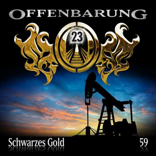 Hoerbuch Offenbarung 23, Folge 59: Schwarzes Gold - Catherine Fibonacci - Alexander Turrek