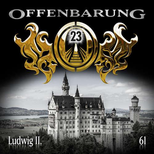 Offenbarung 23, Folge 61: Ludwig II.