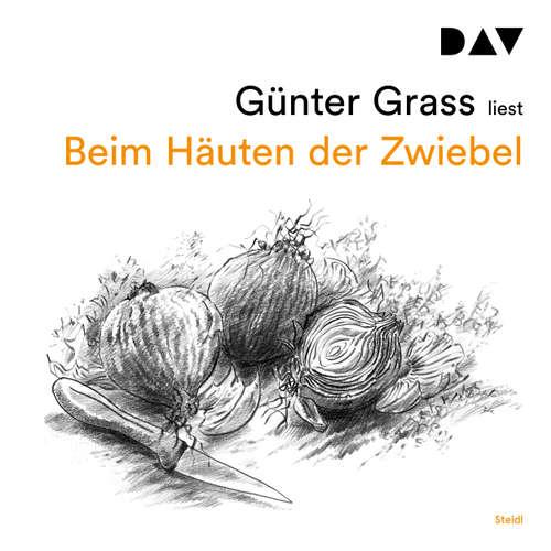 Hoerbuch Beim Häuten der Zwiebel - Günter Grass - Günter Grass