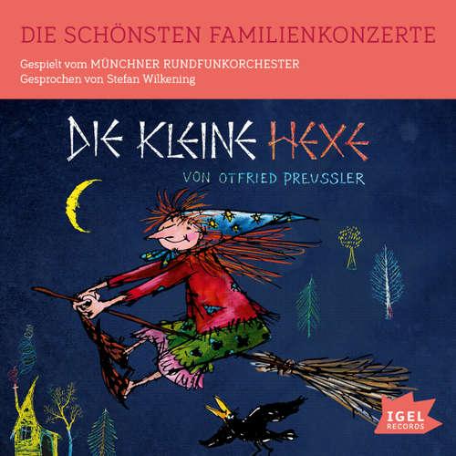 Die schönsten Familienkonzerte. Die kleine Hexe (Hörbuch mit Musik)