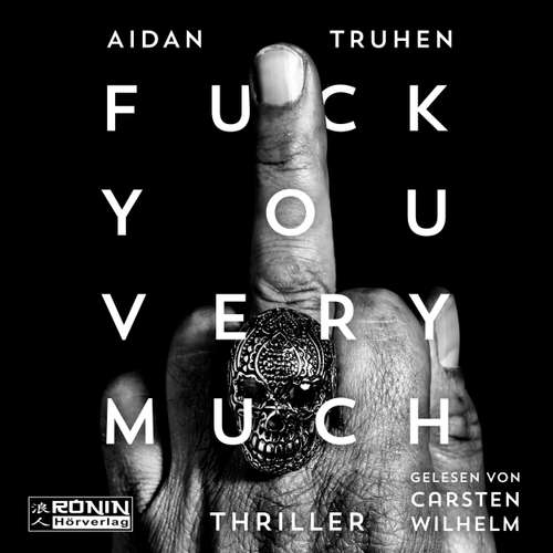 Audiobook Fuck You Very Much - Aidan Truhen - Carsten Wilhelm
