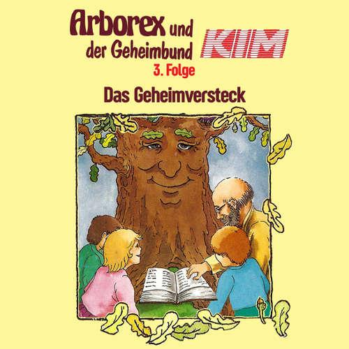 Arborex und der Geheimbund KIM, Folge 3: Das Geheimversteck