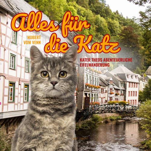 Alles für die Katz - Kater Theos abenteuerliche Eifelwanderung