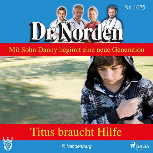 Dr. Norden 1075: Titus braucht Hilfe