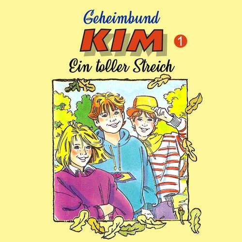 Hoerbuch Geheimbund KIM, Folge 1: Ein toller Streich - Fritz Hellmann - Dieter Thomas Heck