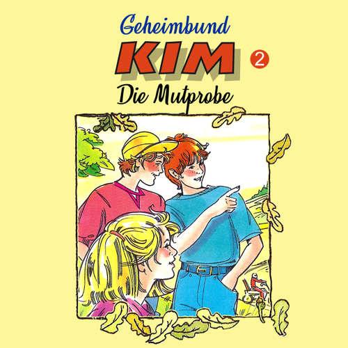 Hoerbuch Geheimbund KIM, Folge 2: Die Mutprobe - Fritz Hellmann - Dieter Thomas Heck