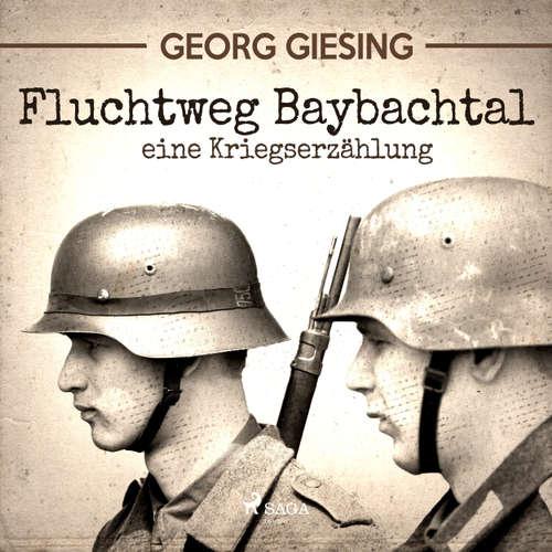 Fluchtweg Baybachtal - Eine Kriegserzählung