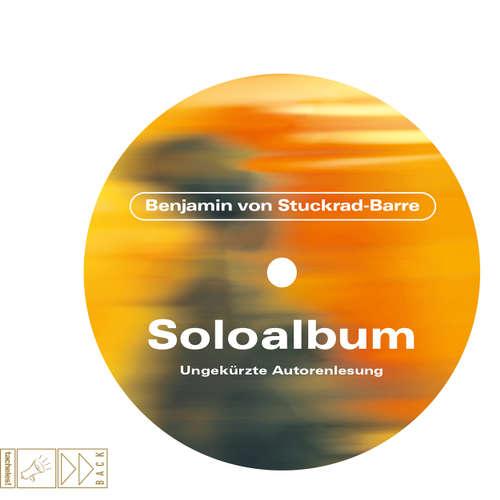 Hoerbuch Soloalbum - Jubiläumsausgabe - Benjamin von Stuckrad-Barre - Benjamin von Stuckrad-Barre
