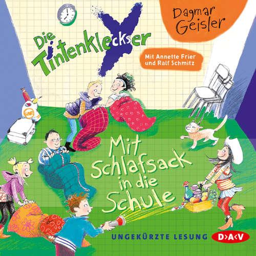 Hoerbuch Die Tintenkleckser, Teil 1: Mit Schlafsack in die Schule - Dagmar Geisler - Ralf Schmitz