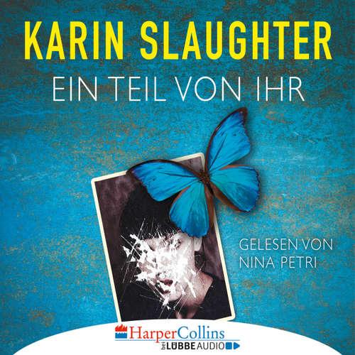 Hoerbuch Ein Teil von ihr - Karin Slaughter - Nina Petri