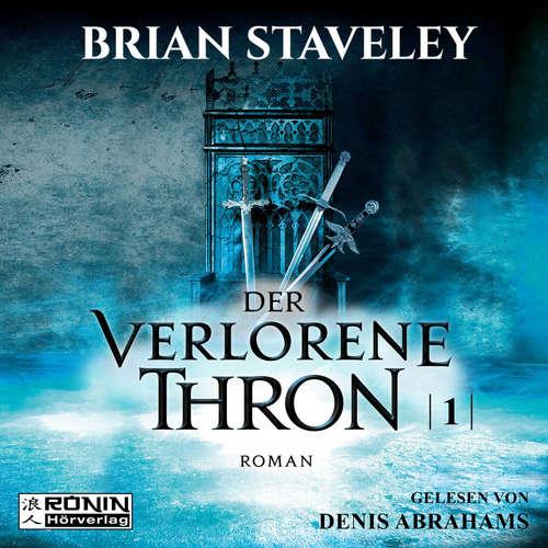 Hoerbuch Der verlorene Thron - Die Thron Trilogie 1 - Brian Staveley - Denis Abrahams