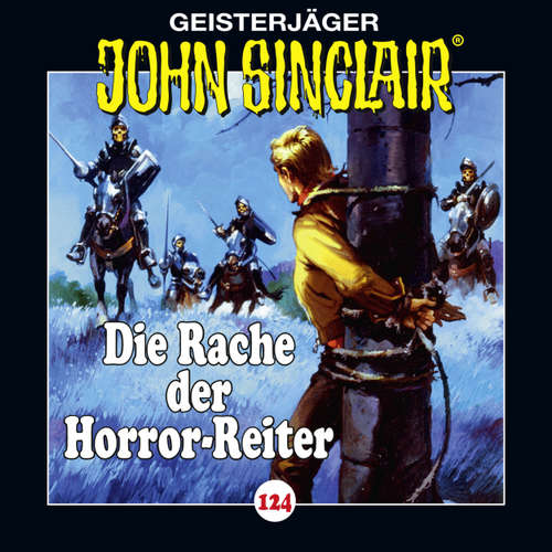 Hoerbuch John Sinclair, Folge 124: Die Rache der Horror-Reiter - Jason Dark - Dietmar Wunder