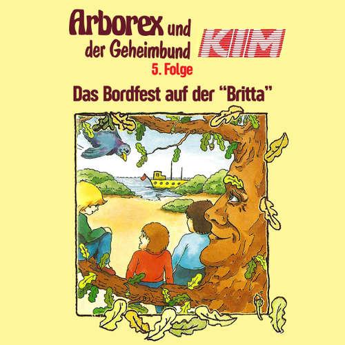"""Hoerbuch Arborex und der Geheimbund KIM, Folge 5: Das Bordfest auf der """"Britta"""" - Fritz Hellmann - Dieter Thomas Heck"""