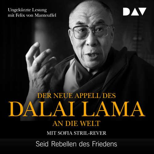 Hoerbuch Der neue Appell des Dalai Lama an die Welt - Seid Rebellen des Friedens - Dalai Lama - Felix von Manteuffel