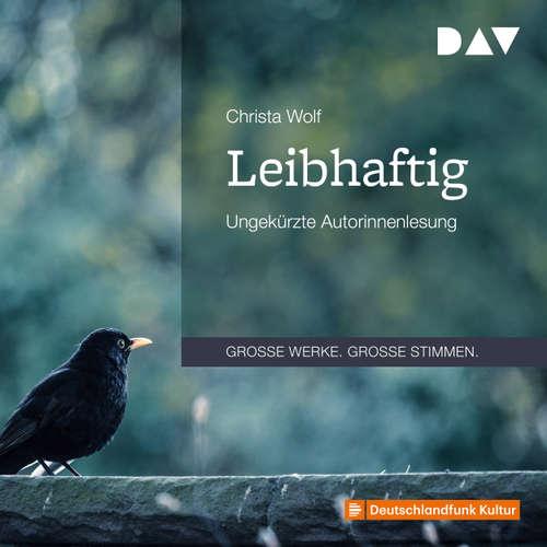Hoerbuch Leibhaftig - Christa Wolf - Christa Wolf