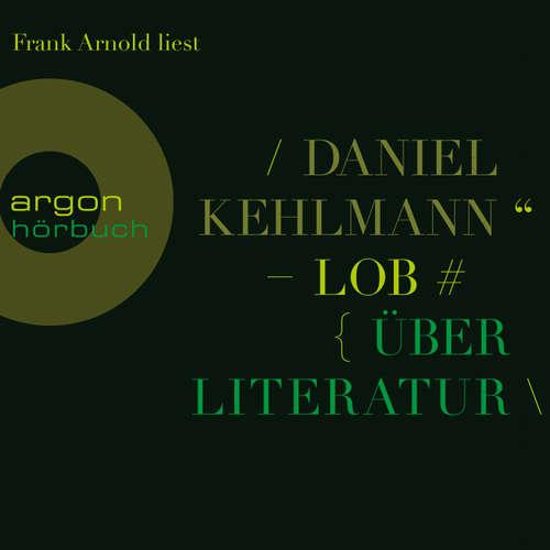 Hoerbuch Lob - Über Literatur - Daniel Kehlmann - Frank Arnold