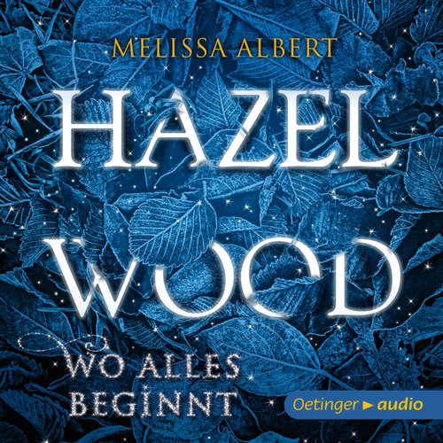 Hazel Wood. Wo alles begann