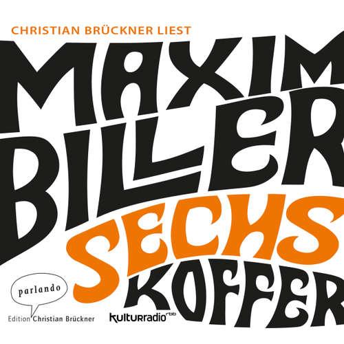 Hoerbuch Sechs Koffer - Maxim Biller - Christian Brückner