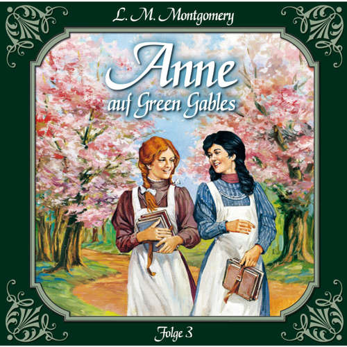 Hoerbuch Anne auf Green Gables, Folge 3: Jede Menge Missgeschicke - Lucy Maud Montgomery - Marie Bierstedt
