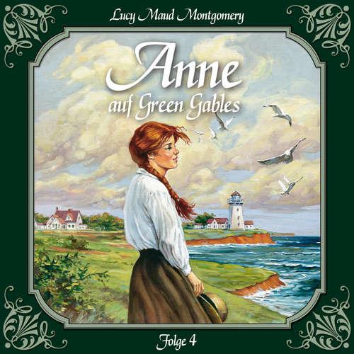 Hoerbuch Anne auf Green Gables, Folge 4: Ein Abschied und ein Anfang - Lucy Maud Montgomery - Marie Bierstedt
