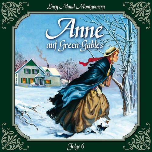 Hoerbuch Anne auf Green Gables, Folge 6: Ein rabenschwarzer Tag und seine Folgen - Lucy Maud Montgomery - Marie Bierstedt