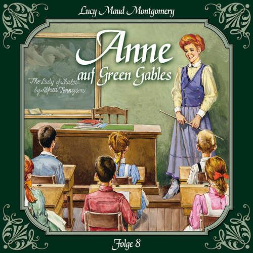 Hoerbuch Anne auf Green Gables, Folge 8: Das letzte Jahr als Dorfschullehrerin - Lucy Maud Montgomery - Marie Bierstedt