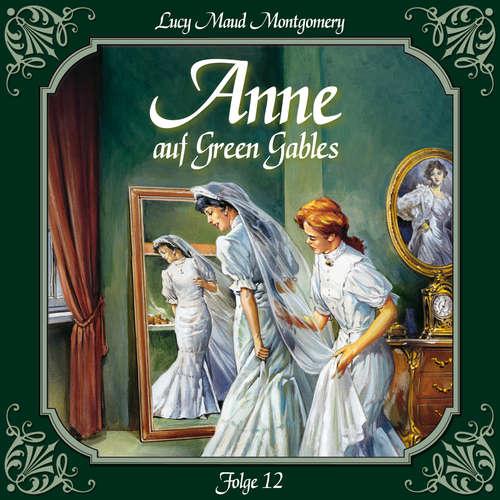 Hoerbuch Anne auf Green Gables, Folge 12: Viele glückliche Paare - Lucy Maud Montgomery - Marie Bierstedt