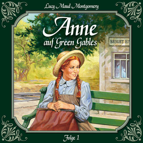 Hoerbuch Anne auf Green Gables, Folge 1: Die Ankunft - Lucy Maud Montgomery - Marie Bierstedt