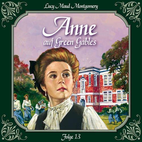 Hoerbuch Anne auf Green Gables, Folge 13: Die neue Rektorin - Lucy Maud Montgomery - Marie Bierstedt